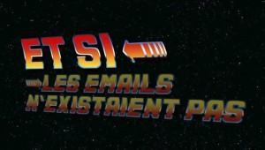 ET SI...Les mails n existaient pas  Ep.1